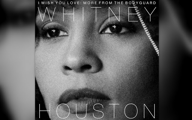 POLL: Which song from new Whitney Houston LP: 'I Wish You Love' are you hyped about the most?